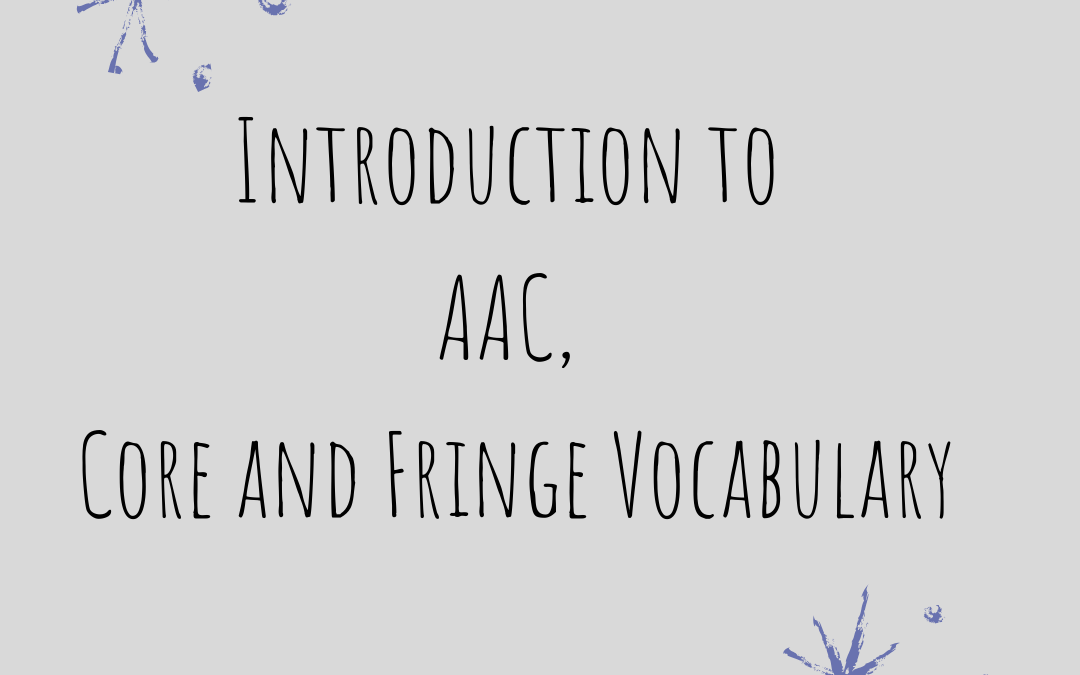 Introduction to AAC, Core & Fringe Vocabulary