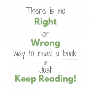Image stating There is no right or wrong way to read a book! Just keep reading!