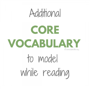 "image stating ""Additional Core Vocabulary to model while reading"""
